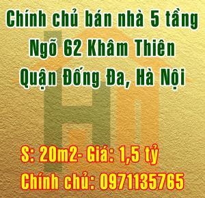 Chính chủ bán nhà 5 tầng ngõ 62 Khâm Thiên, Quận Đống Đa, Hà Nội