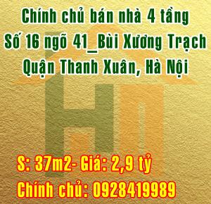 Chính chủ bán nhà 4 tầng tại số 16 ngõ 41 Bùi Xương Trạch, Quận Thanh Xuân, Hà Nội
