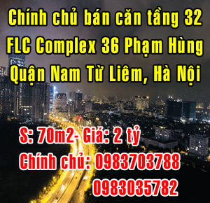 Cần bán căn hộ tầng 32 FLC Complex 36 Phạm Hùng, Quận Nam Từ Liêm, Hà Nội