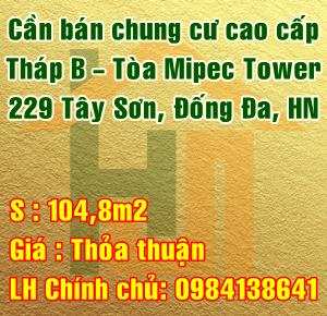 Cần bán chung cư cao cấp, Tháp B - Tòa Mipec Tower, 229 Tây Sơn, Đống Đa