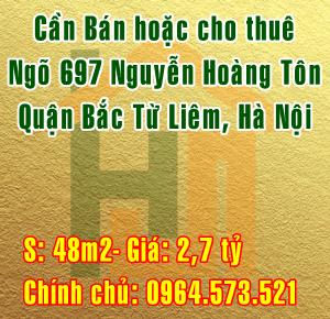 Bán hoặc cho thuê nhà, số 2,ngõ 697,đường Nguyễn Hoàng Tôn, Bắc Từ Liêm, Hà Nội.