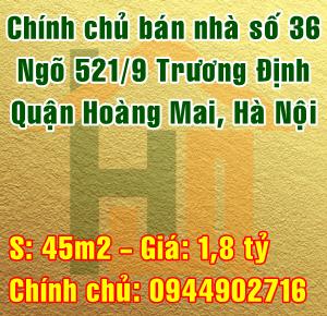 Chính chủ bán nhà số 36, ngõ 521/9 Trương Định, Quận Hoàng Mai, Hà Nội