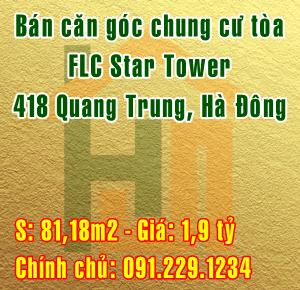 Bán căn góc chung cư tòa FLC Star Tower 418 Quang Trung, Hà Đông