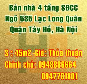 Bán nhà Quận Tây Hồ, ngõ 535 Lạc Long Quân, Phường Xuân La