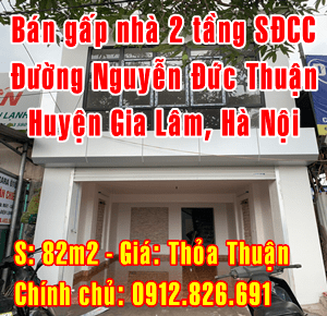 Bán gấp nhà đất Huyện Gia Lâm, đường Nguyễn Đức Thuận