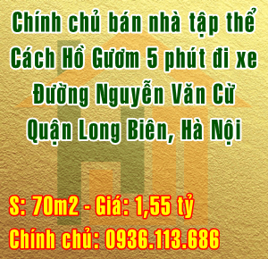 Bán nhà tập thể cách Hồ Gươm 5 phút đi xe, Nguyễn Văn Cừ, Long Biên