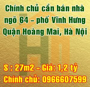 Chính chủ bán nhà ngõ 64 Vĩnh Hưng, Quận Hoàng Mai, Hà Nội