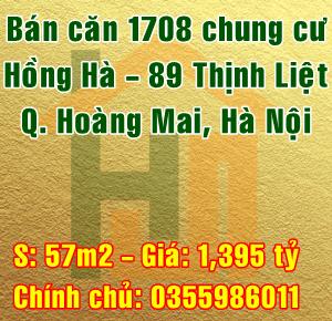 Cần bán căn 1708 Chung cư Hồng Hà 89 Thịnh Liệt, Quận Hoàng Mai, Hà Nội