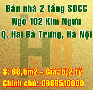 Chính chủ bán nhà Quận Hai Bà Trưng, Ngõ 102 Kim Ngưu