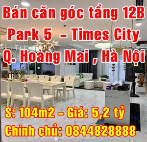 Chính chủ bán căn góc Park 5 - Times City, Quận Hoàng Mai, Hà Nội