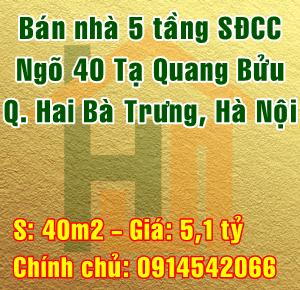 Chính chủ bán nhà Quận Hai Bà Trưng, ngõ 40 Tạ Quang Bửu