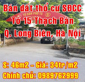 Bán đất thổ cư Thạch bàn tổ 15 chính chủ 46m,Quận Long Biên, Hà Nội