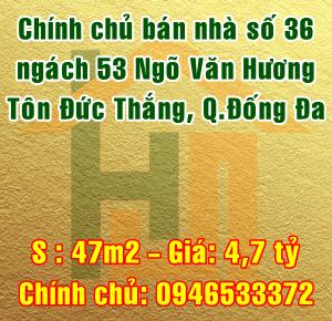 Bán nhà số 36 ngách 53 Ngõ Văn Hương, Tôn Đức Thắng, Q.Đống Đa