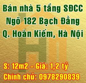 Chính chủ bán nhà Quận Hoàn Kiếm, ngõ 182 Bạch Đằng