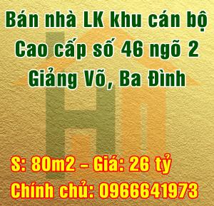 Bán nhà liền kề khu cán bộ cao cấp số 46 ngõ 2 Giảng Võ, Ba Đình, Hà Nội