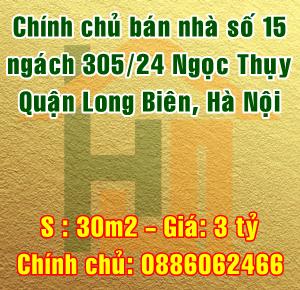 Bán nhà số 15 ngách 305/24 Ngọc Thụy, Quận Long Biên, Hà Nội