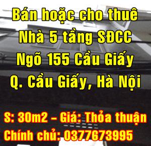 Bán hoặc cho thuê nhà 5 tầng ngõ 155 Cầu Giấy, Quận Cầu Giấy, Hà Nội