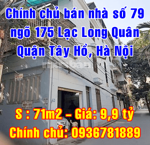 Chính chủ bán nhà số 79 ngõ 175 Lạc Long Quân, Quận Tây Hồ, Hà Nội