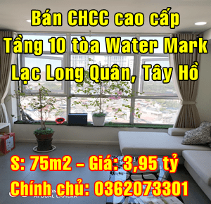 Bán căn hộ chung cư cao cấp tầng 10 tòa Water Mark số 395 Lạc Long Quân, Quận Tây Hồ