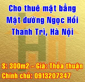 Cho thuê mặt bằng mặt đường Ngọc Hồi, Quốc lộ 1A, Thanh Trì, Hà Nội