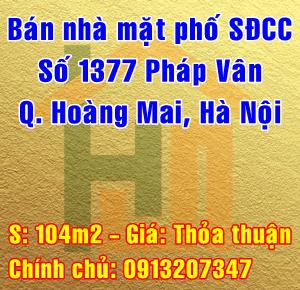 Bán nhà mặt phố số 1377 Pháp Vân - Giải Phóng, Quận Hoàng Mai, Hà Nội