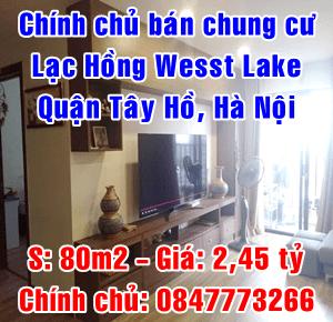Chính chủ cần bán căn hộ chung cư Lạc Hồng West Lake Quận Tây Hồ