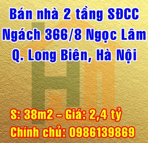 Chính chủ bán nhà số 22 ngách 366/8 Ngọc Lâm, Quận Long Biên, Hà Nội