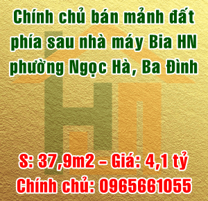 Chính chủ bán mảnh đất phía sau nhà máy Bia Hà Nội, phường Ngọc Hà, Ba Đình