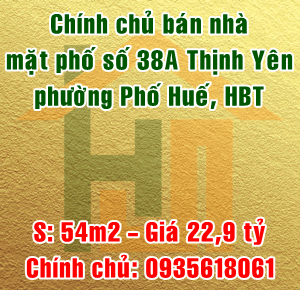 Chính chủ bán nhà mặt phố số 38A Thịnh Yên, phường Phố Huế, Quận Hai Bà Trưng