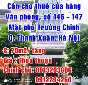 Cho thuê của hàng và văn phòng số 145-147 Trường Chinh, Thanh Xuân, Hà Nội