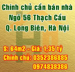 Chính chủ bán nhà ngõ 56 Thạch Cầu, Quận Long Biên, Hà Nội