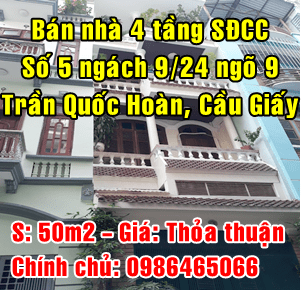 Chính chủ bán nhà số 5 ngách 9/24 ngõ 9 Trần Quốc Hoàn, Quận Cầu Giấy
