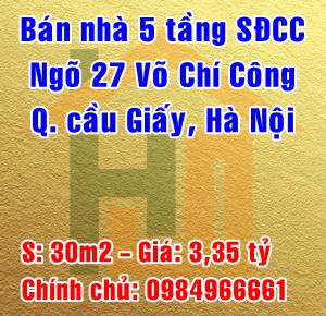 Chính chủ bán nhà ngõ 27 Võ Chí Công, Quận Cầu Giấy, Hà Nội