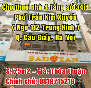 Cho thuê nhà 34i4 Phố Trần Kim Xuyến (Ngõ 112 Trung Kính) Quận Cầu Giấy