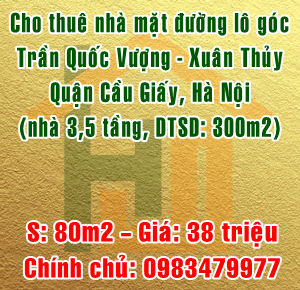 Cho thuê nhà mặt đường Trần Quốc Vượng-Xuân Thủy, quận Cầu Giấy
