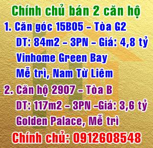 Chính chủ bán 2 căn hộ cao cấp Vinhome Green Bay & Golden Palace Mễ Trì