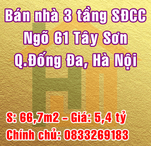 Chính chủ bán gấp nhà tại ngõ 61 Tây Sơn, Quận Đống Đa, Hà Nội
