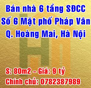 Bán nhà mặt phố số 6 Pháp Vân, Phường Hoàng Liệt, Quận Hoàng Mai