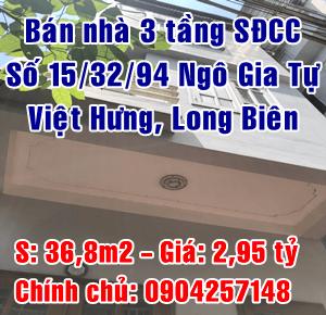 Chính chủ bán nhà số 15/32/94 Ngô Gia Tự, Việt Hưng, quận Long Biên