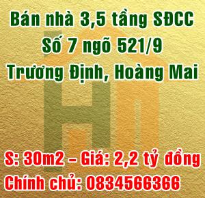 Chính chủ bán nhà số 7 ngõ 521/9 Trương Định, Quận Hoàng Mai, Hà Nội