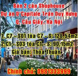 Bán shophouse C7-S01 tòa C7 và C1-S03 tòa C1 dự án D'Capitale Trần Duy Hưng, Quận Cầu Giấy