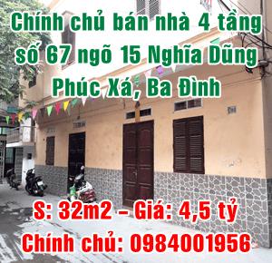 Chính chủ bán nhà số 67 ngõ 15 phố Nghĩa Dũng, phường Phúc Xá, quận Ba Đình
