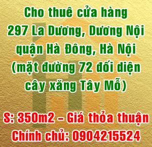 Chính chủ cho thuê cửa hàng 297 La Dương, Dương Nội, Hà Đông (mặt đường 72)