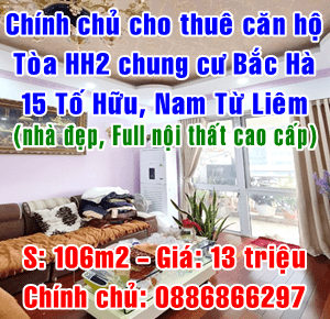 Chính chủ cho thuê căn hộ chung cư tòa HH2 Bắc Hà, 15 Tố Hữu, Nam Từ Liêm