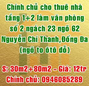 Chính chủ cho thuê nhà số 2 ngách 23 ngõ 62 Nguyễn Chí Thanh, Quận Đống Đa