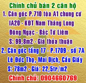 Chính chủ bán 2 căn góc chung cư KĐT Nam Thăng Long & số 7A Lê Đức Thọ