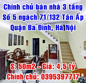 Chính chủ bán nhà số 5 ngách 71/132 phố Tân Ấp, quận Ba Đình