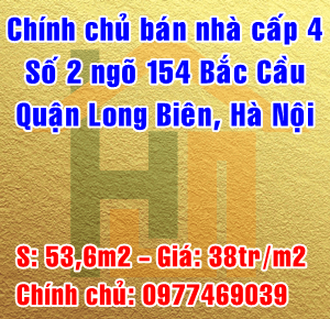 Chính chủ bán nhà số 2 ngõ 154 Bắc Cầu, Quận Long Biên, Hà Nội