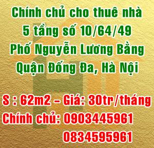 Chính chủ cho thuê nhà số nhà 10/64/49 phố Nguyễn Lương Bằng, Quận Đống Đa