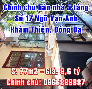 Chính chủ bán nhà số 17 Ngõ Vạn Anh, phố Khâm Thiên, Đống Đa